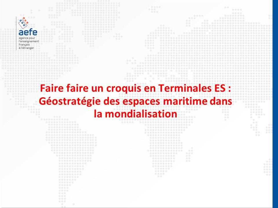 Faire faire un croquis en Terminales ES : Géostratégie des espaces maritime dans la mondialisation