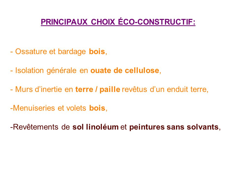 PRINCIPAUX CHOIX ÉCO-CONSTRUCTIF:
