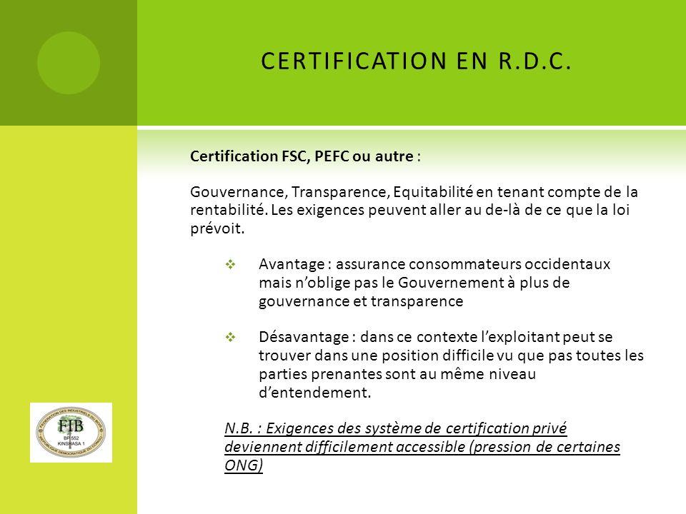 CERTIFICATION EN R.D.C. Certification FSC, PEFC ou autre :