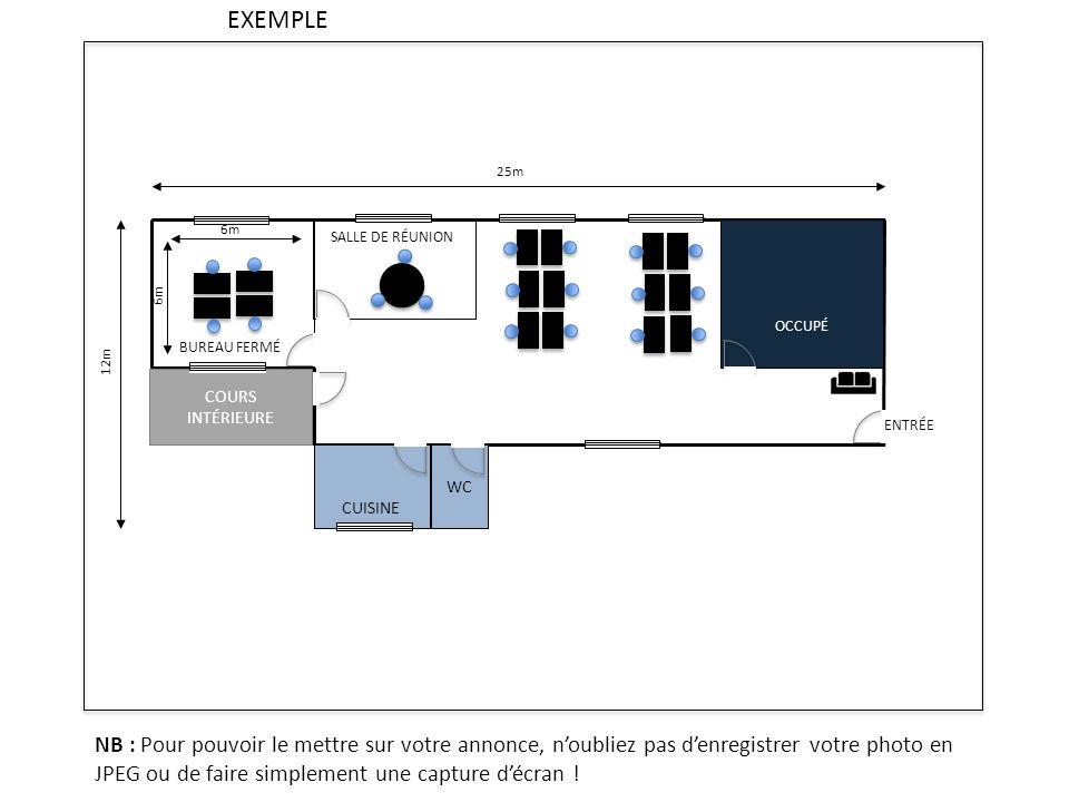 EXEMPLE 25m. BUREAU FERMÉ. 6m. SALLE DE RÉUNION. OCCUPÉ. 6m. 12m. COURS. INTÉRIEURE. ENTRÉE.