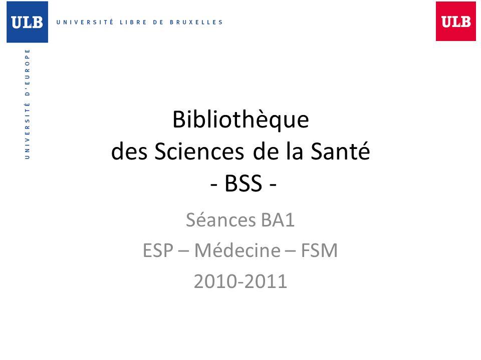 Bibliothèque des Sciences de la Santé - BSS -
