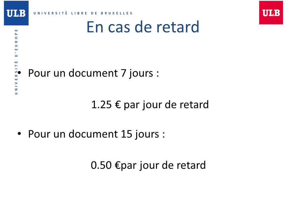 En cas de retard Pour un document 7 jours : 1.25 € par jour de retard