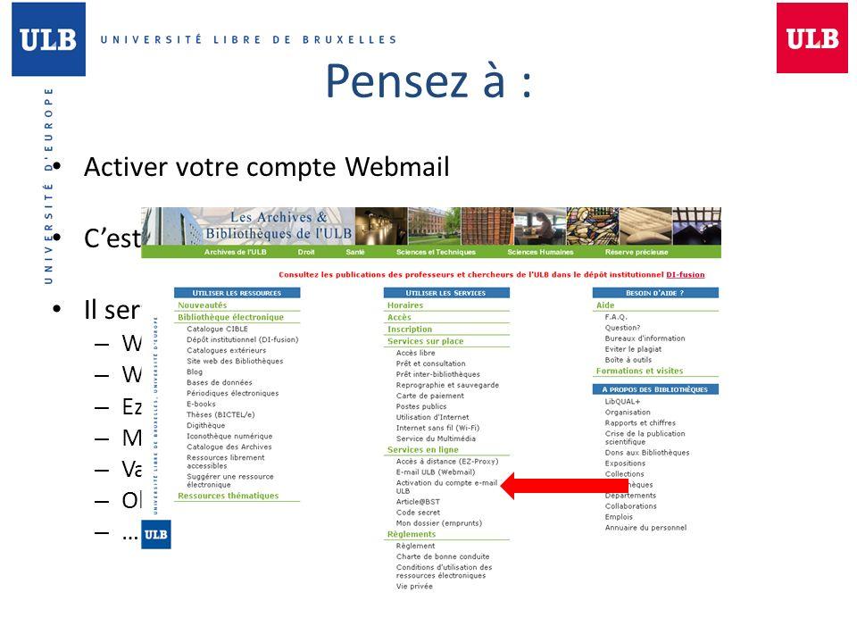 Pensez à : Activer votre compte Webmail C'est votre net ID Il sert à :