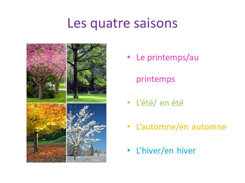 Les quatre saisons Le printemps/au printemps L'été/ en été