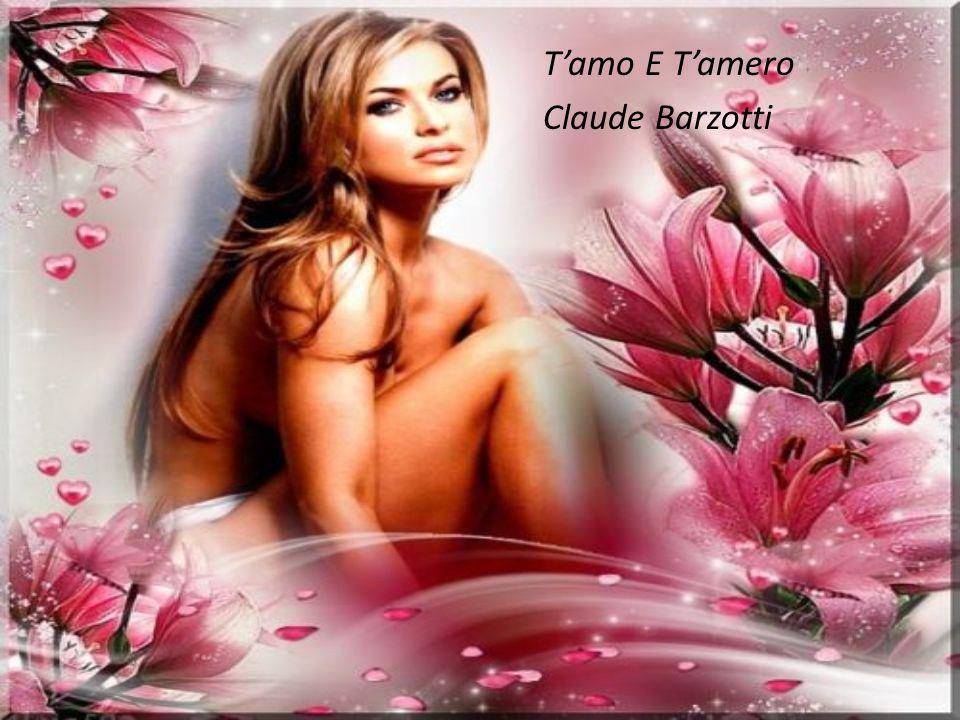 T'amo E T'amero Claude Barzotti