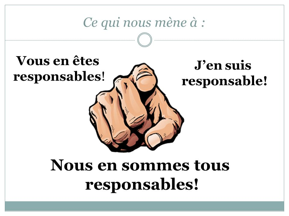 Nous en sommes tous responsables!