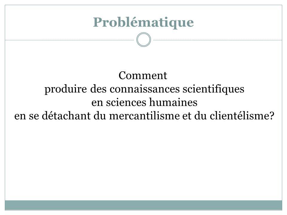 Problématique Comment produire des connaissances scientifiques