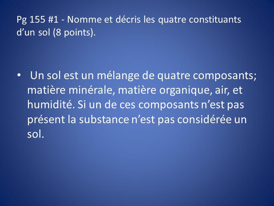 Pg 155 #1 - Nomme et décris les quatre constituants d'un sol (8 points).
