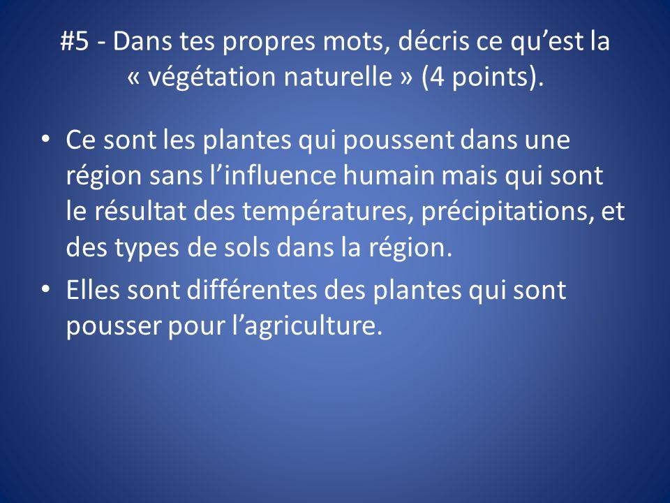 #5 - Dans tes propres mots, décris ce qu'est la « végétation naturelle » (4 points).