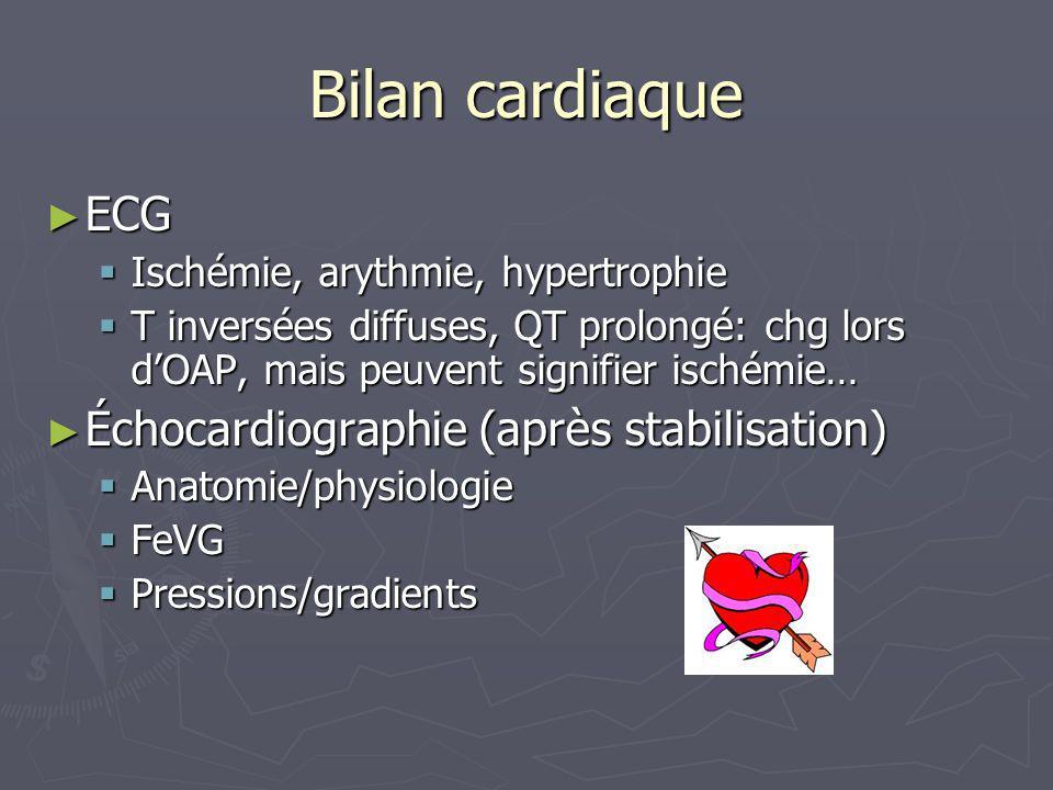 Bilan cardiaque ECG Échocardiographie (après stabilisation)