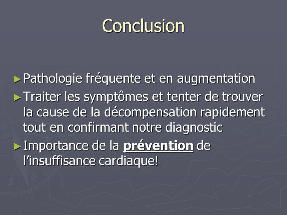 Conclusion Pathologie fréquente et en augmentation