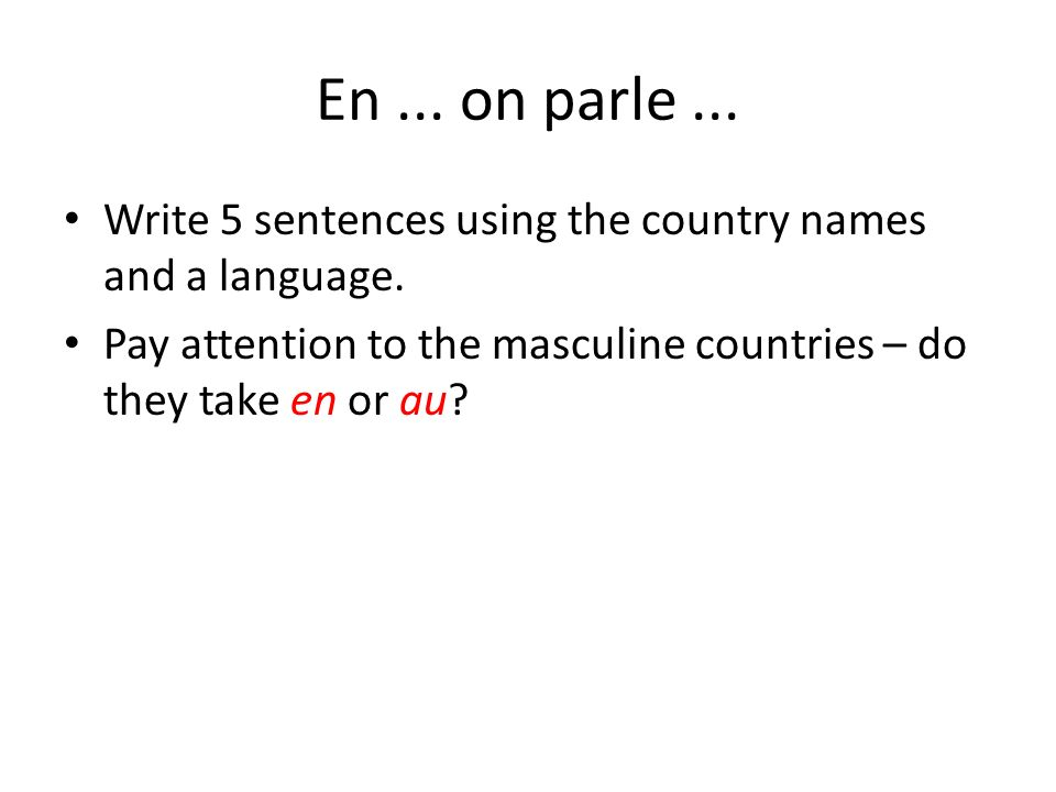 En ... on parle ... Write 5 sentences using the country names and a language.