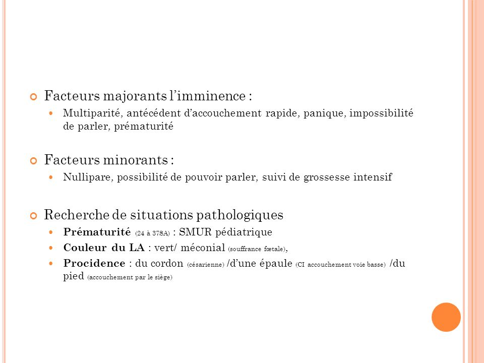 Facteurs majorants l'imminence :