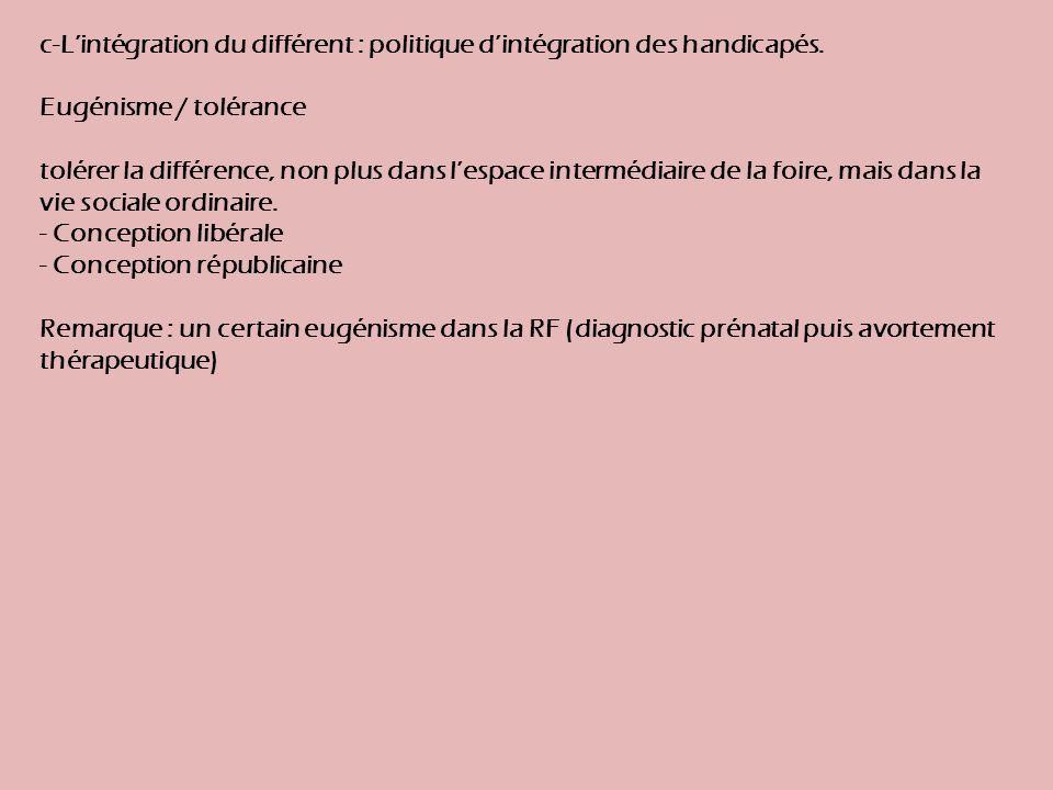 c-L'intégration du différent : politique d'intégration des handicapés.