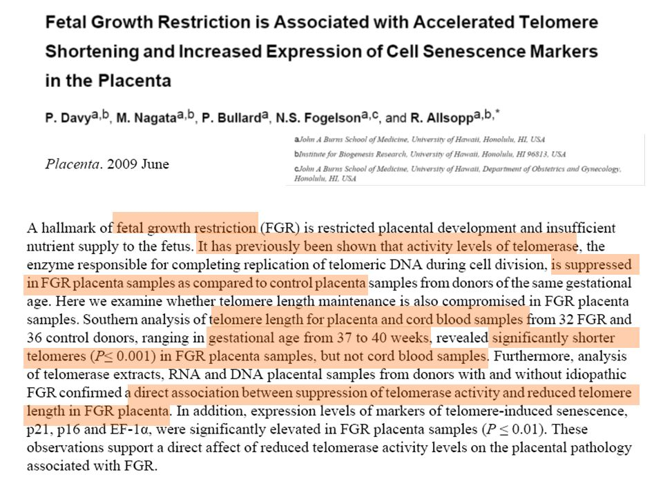Two recent studies have therefore investigated the placental telomere length at delivery of pregnancies complicated with IUGR.