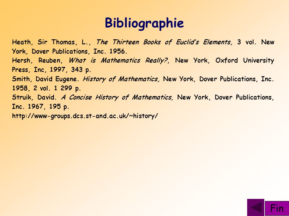 Bibliographie Heath, Sir Thomas, L., The Thirteen Books of Euclid's Elements, 3 vol. New York, Dover Publications, Inc. 1956.