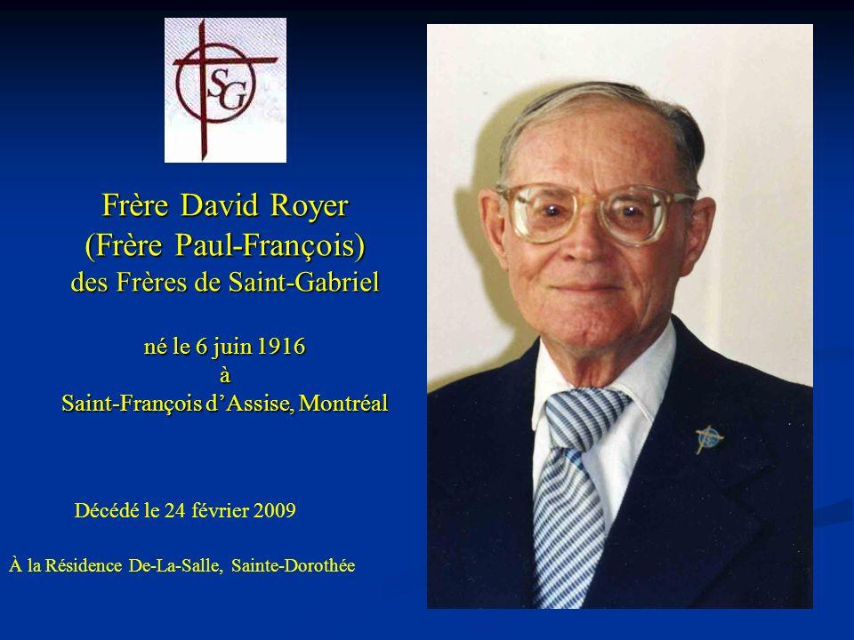 Frère David Royer (Frère Paul-François) des Frères de Saint-Gabriel né le 6 juin 1916 à Saint-François d'Assise, Montréal