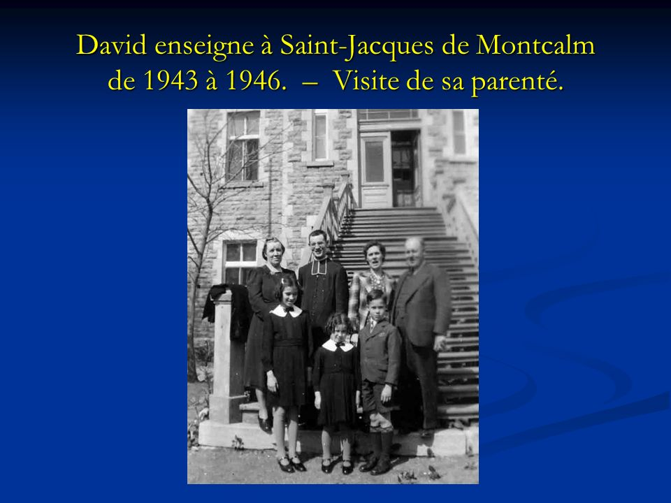 David enseigne à Saint-Jacques de Montcalm de 1943 à 1946