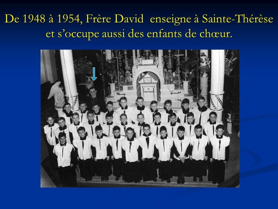 De 1948 à 1954, Frère David enseigne à Sainte-Thérèse et s'occupe aussi des enfants de chœur.