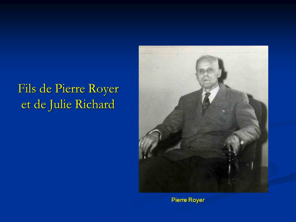 Fils de Pierre Royer et de Julie Richard