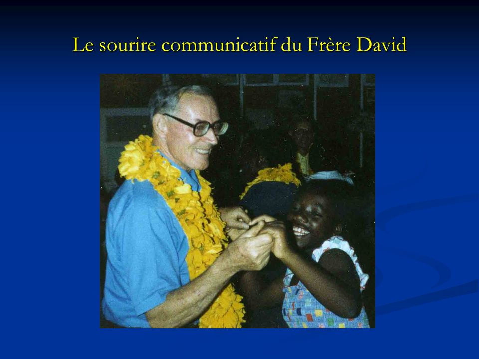 Le sourire communicatif du Frère David