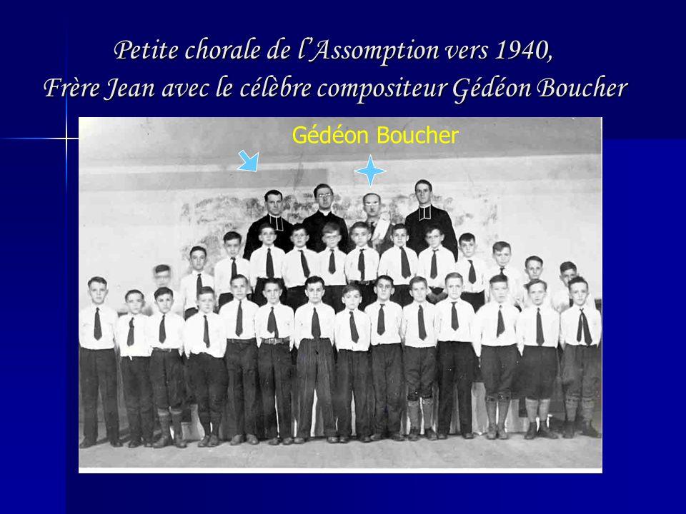 Petite chorale de l'Assomption vers 1940, Frère Jean avec le célèbre compositeur Gédéon Boucher