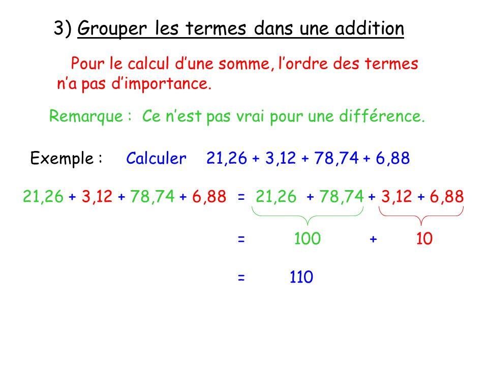 3) Grouper les termes dans une addition