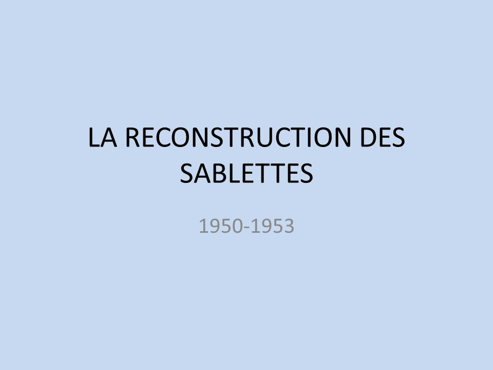 LA RECONSTRUCTION DES SABLETTES