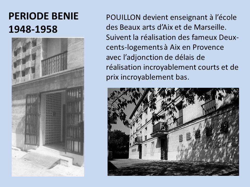 PERIODE BENIE 1948-1958. POUILLON devient enseignant à l'école des Beaux arts d'Aix et de Marseille.