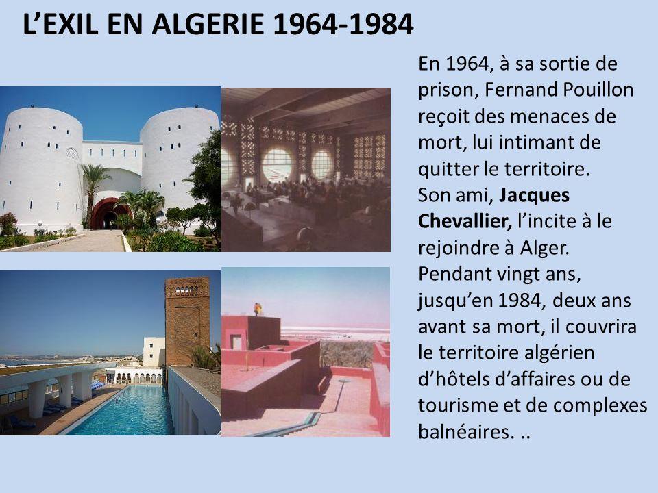 L'EXIL EN ALGERIE 1964-1984 En 1964, à sa sortie de prison, Fernand Pouillon reçoit des menaces de mort, lui intimant de quitter le territoire.