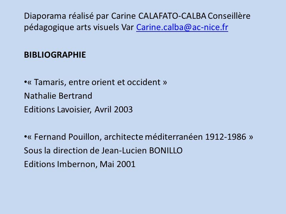 Diaporama réalisé par Carine CALAFATO-CALBA Conseillère pédagogique arts visuels Var Carine.calba@ac-nice.fr