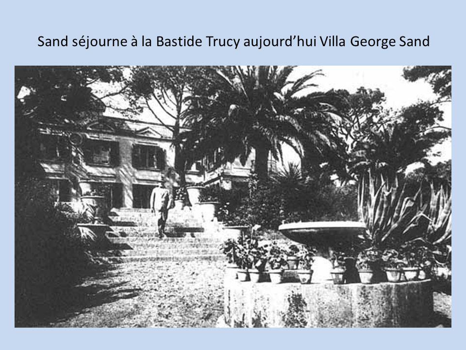 Sand séjourne à la Bastide Trucy aujourd'hui Villa George Sand
