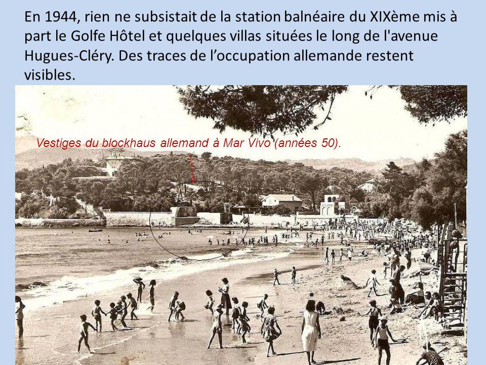 En 1944, rien ne subsistait de la station balnéaire du XIXème mis à part le Golfe Hôtel et quelques villas situées le long de l avenue Hugues-Cléry. Des traces de l'occupation allemande restent visibles.