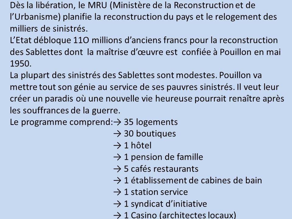 Dès la libération, le MRU (Ministère de la Reconstruction et de l'Urbanisme) planifie la reconstruction du pays et le relogement des milliers de sinistrés.