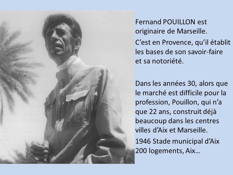 Fernand POUILLON est originaire de Marseille.