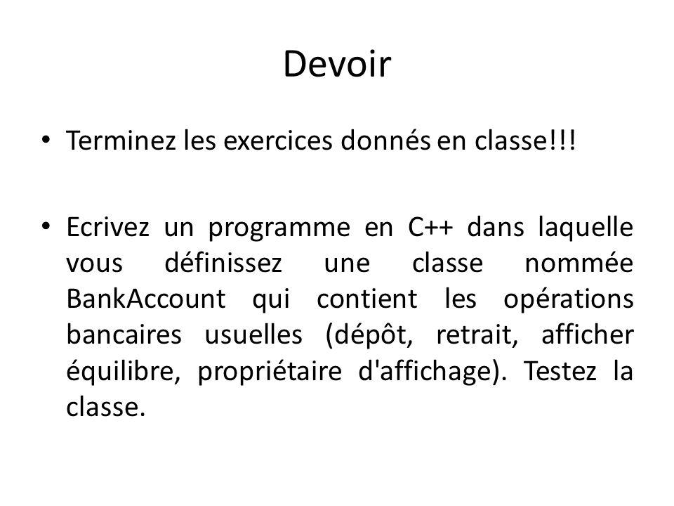 Devoir Terminez les exercices donnés en classe!!!