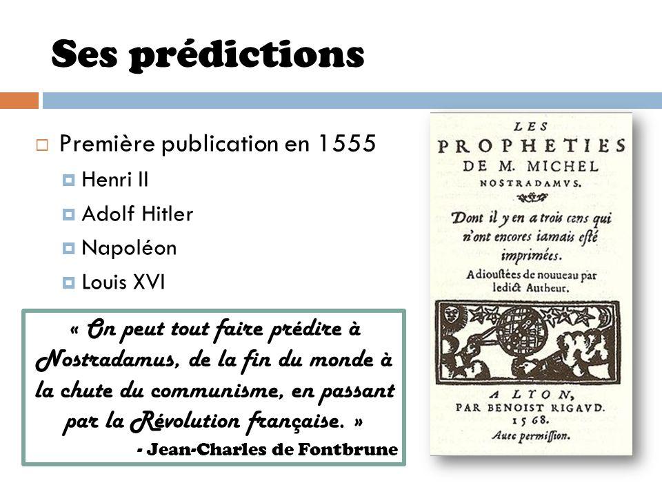 Ses prédictions Première publication en 1555