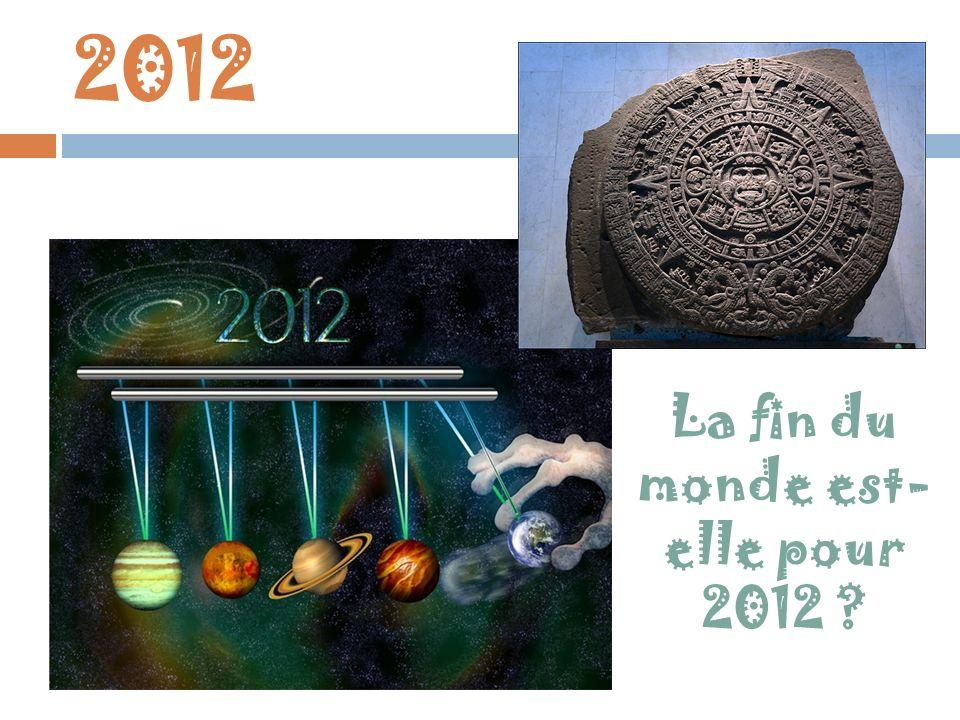 La fin du monde est-elle pour 2012