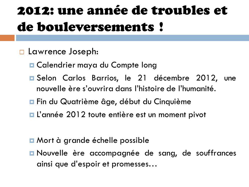 2012: une année de troubles et de bouleversements !