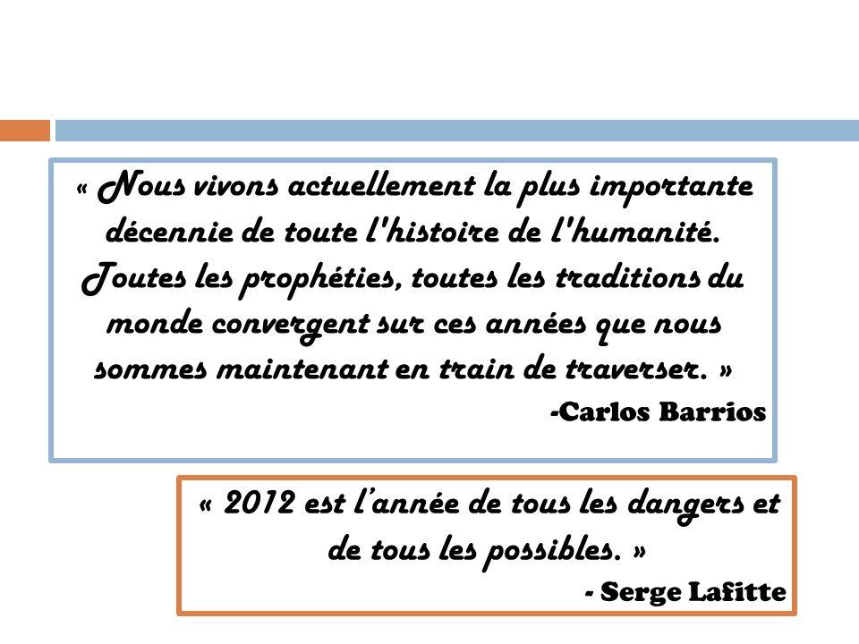 « 2012 est l'année de tous les dangers et de tous les possibles. »