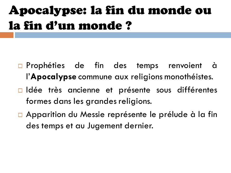Apocalypse: la fin du monde ou la fin d'un monde