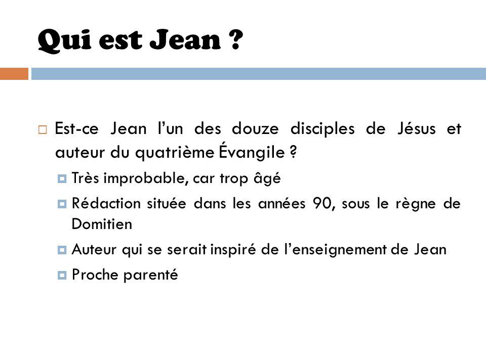 Qui est Jean Est-ce Jean l'un des douze disciples de Jésus et auteur du quatrième Évangile Très improbable, car trop âgé.
