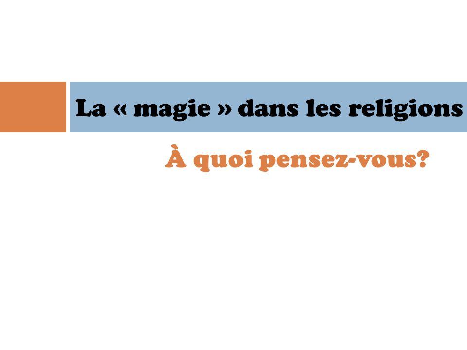 La « magie » dans les religions