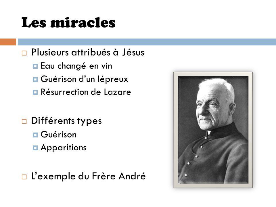 Les miracles Plusieurs attribués à Jésus Différents types