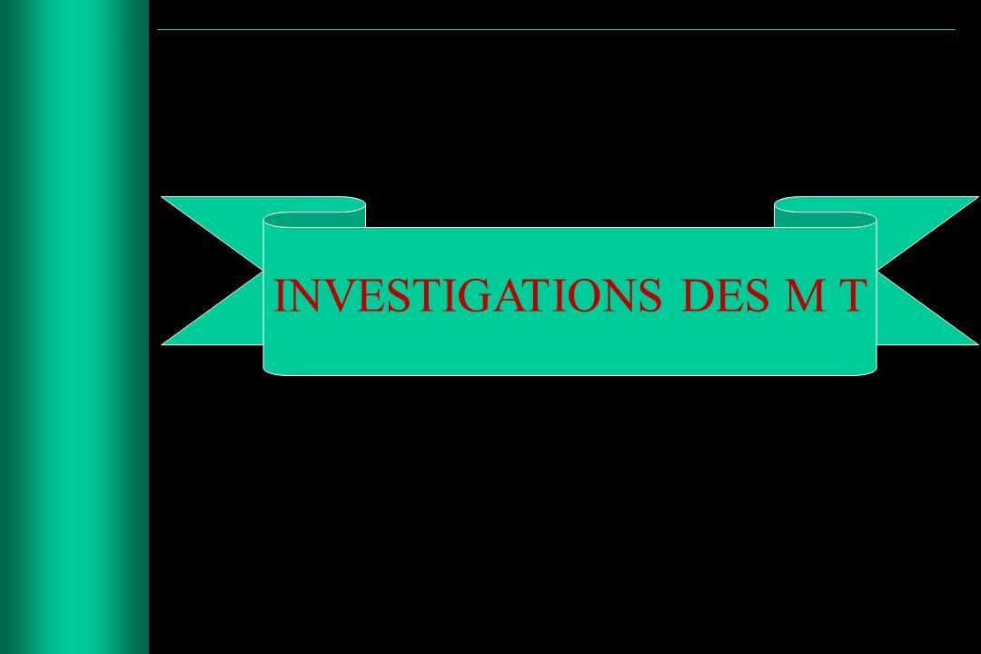 INVESTIGATIONS DES M T