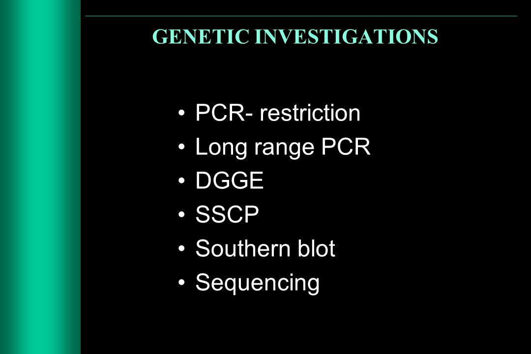 GENETIC INVESTIGATIONS