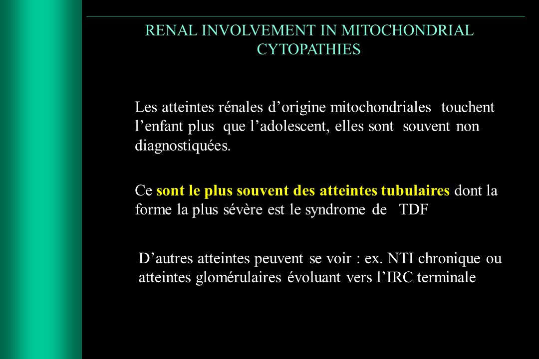 RENAL INVOLVEMENT IN MITOCHONDRIAL CYTOPATHIES