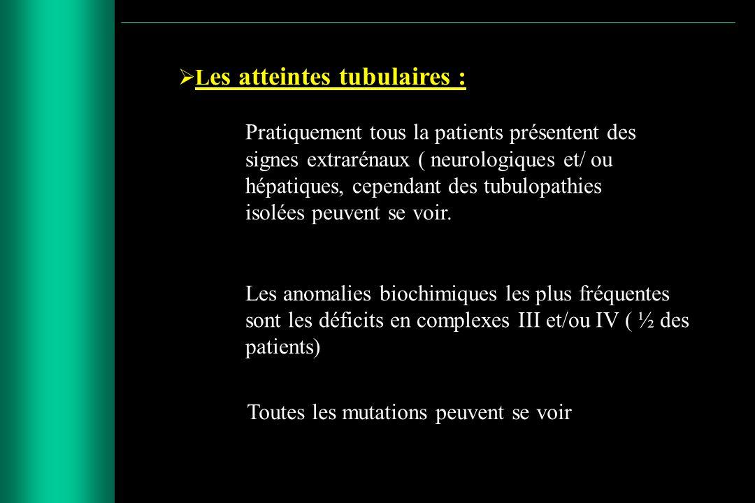 Les atteintes tubulaires :