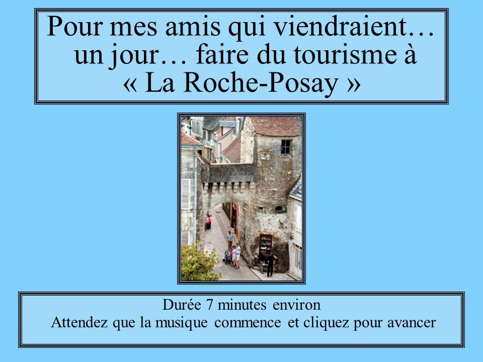 Pour mes amis qui viendraient… un jour… faire du tourisme à « La Roche-Posay »