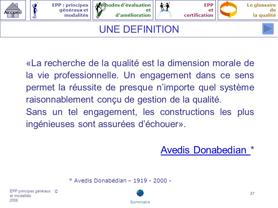 UNE DEFINITION Avedis Donabedian *
